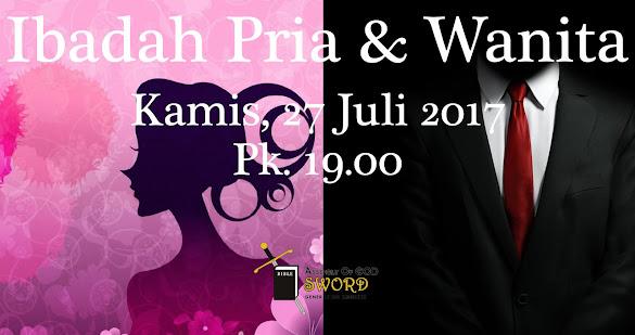 Ibadah Pria & Wanita, Kamis 27 Juli 2017 Jam 19.00 WIB