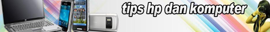 TIPs HANDPHONE & KOMPUTER