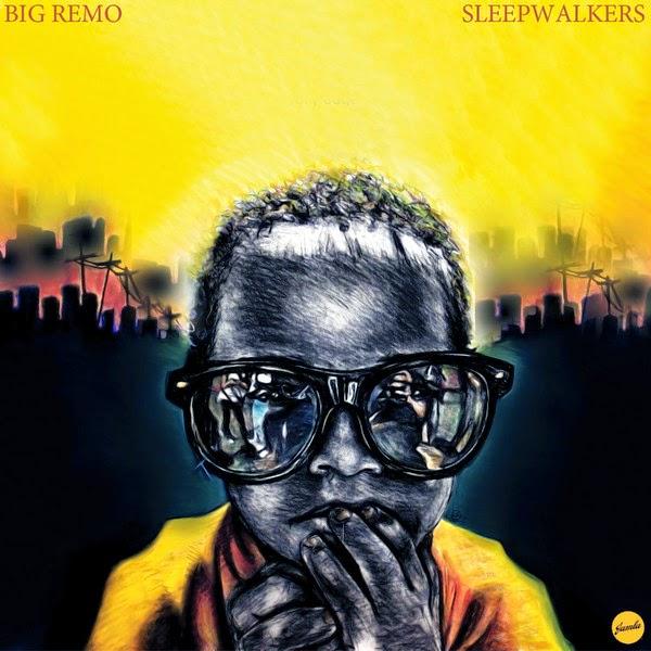 Big Remo - Sleepwalkers Cover