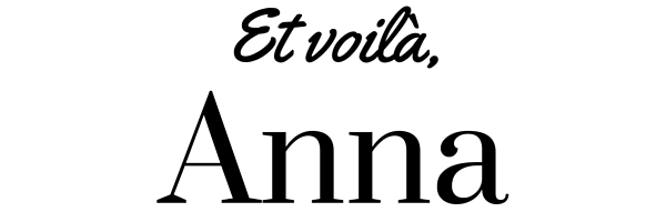 Et voilà, Anna