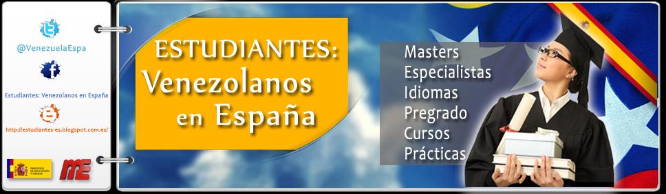 Estudiantes: Venezolanos en España..!