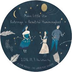 Moon Little Star  コトリンゴ×ビューティフルハミングバード