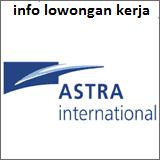 Lowongan terbaru PT Astra Internasional Agustus 2015