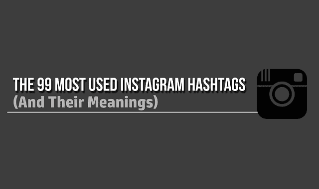 Image: The 99 Most Used Instagram Hashtags and Their Meanings