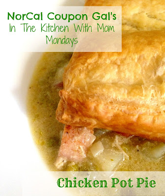 In The Kitchen With Mom Mondays: Chicken pot pie