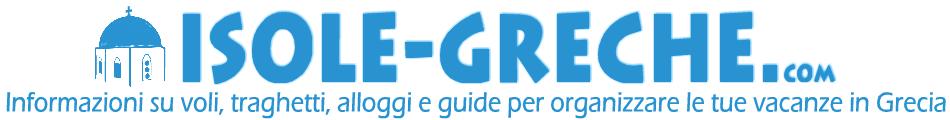 ISOLE GRECHE - Guide per le tue vacanze in Grecia