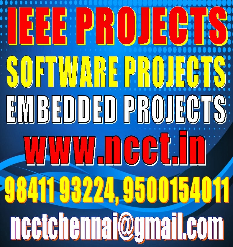 IEEE FINAL YEAR PROJECT TOPICS @ NCCT, www.ncct.in, 044-28235816 ...