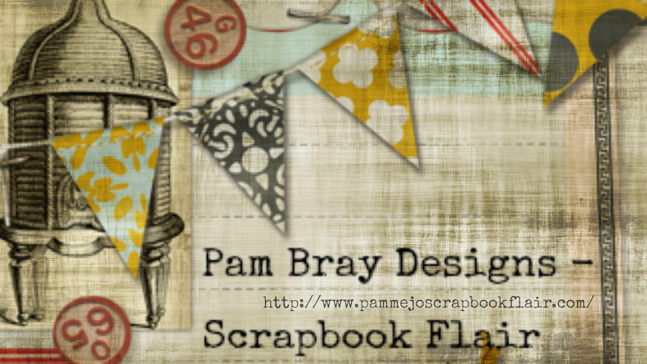 Scrapbook Flair: Pam Bray Designs
