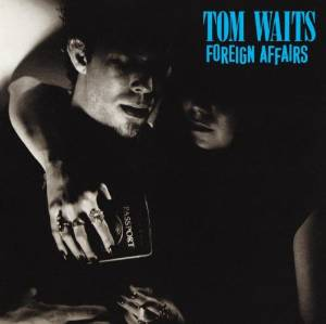 Tom Waits - Foreign affair (1977)
