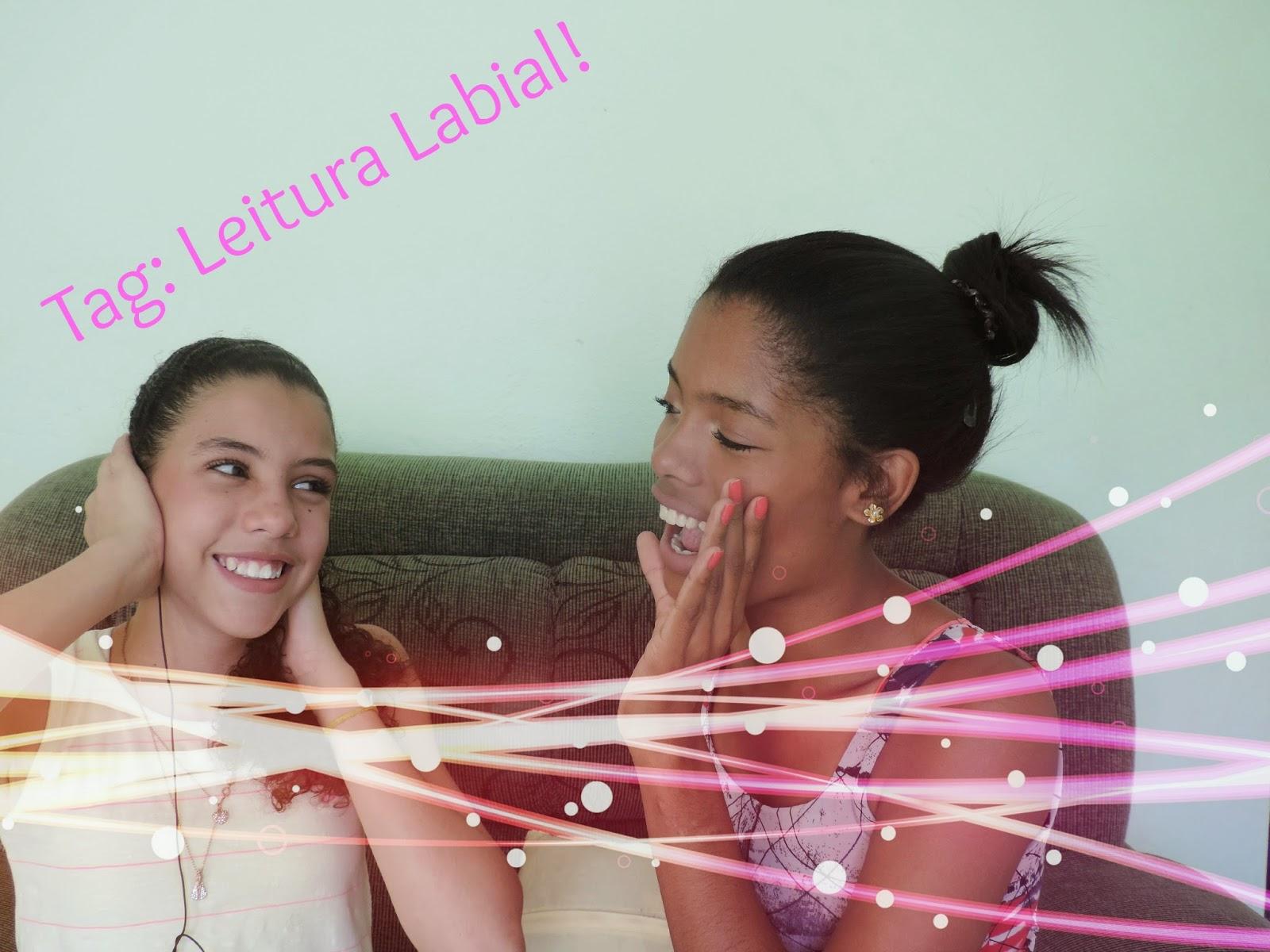 ♥♥Vídeo: Tag Leitura labial! ( Com a Prima)♥♥