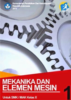 http://bse.mahoni.com/data/2013/kelas_10smk/Kelas_10_SMK_Mekanika_dan_Elemen_Mesin_1.pdf