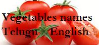 http://www.osmanian.com/vegetable-names-english-telugu-telugu-english/
