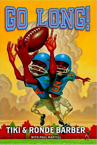 Barber, Tiki and Ronde Barber Go Long! 150 p. Simon and Schuster, 2008 ...
