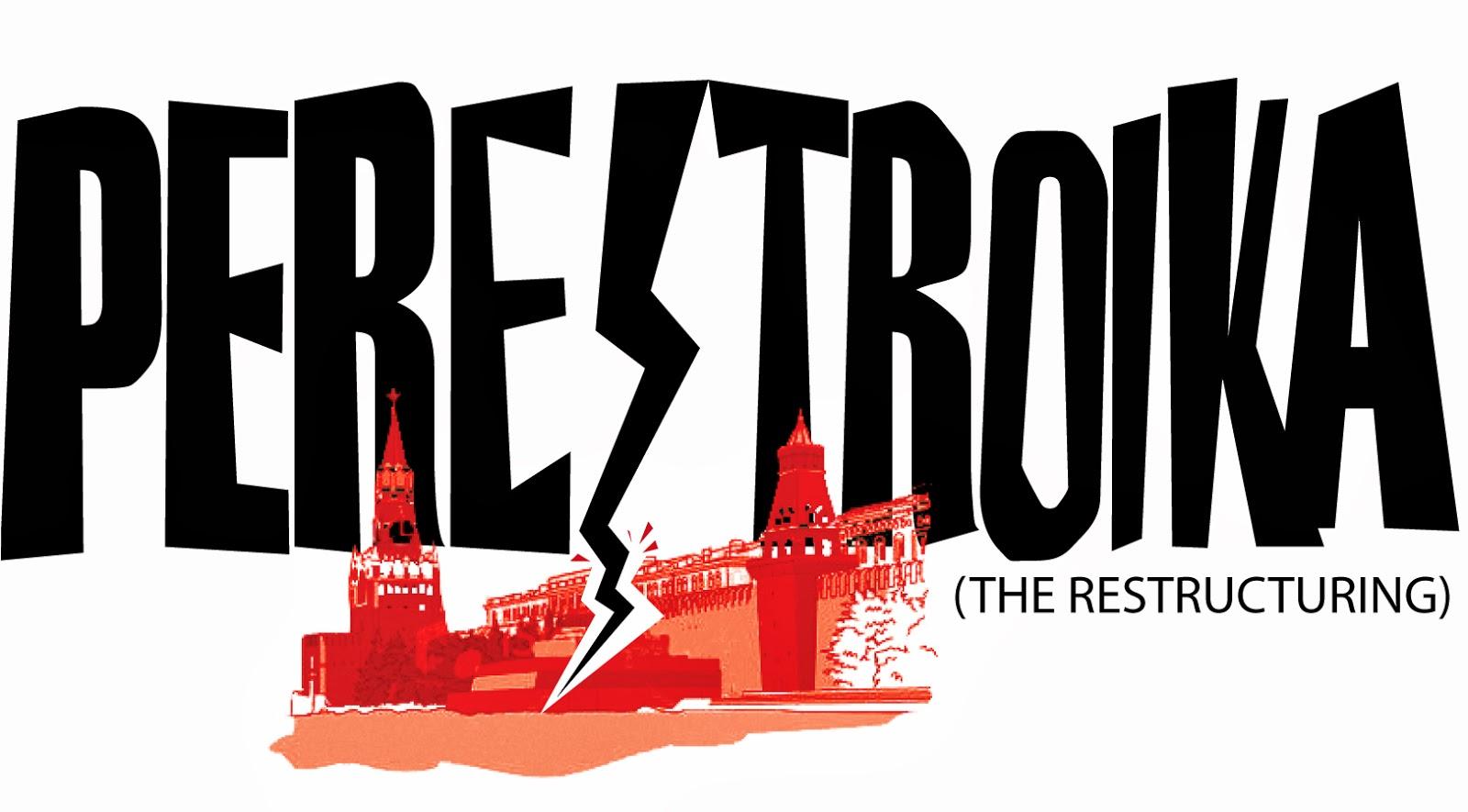 Perestroika – Ao que pode levar o excesso de idealismo