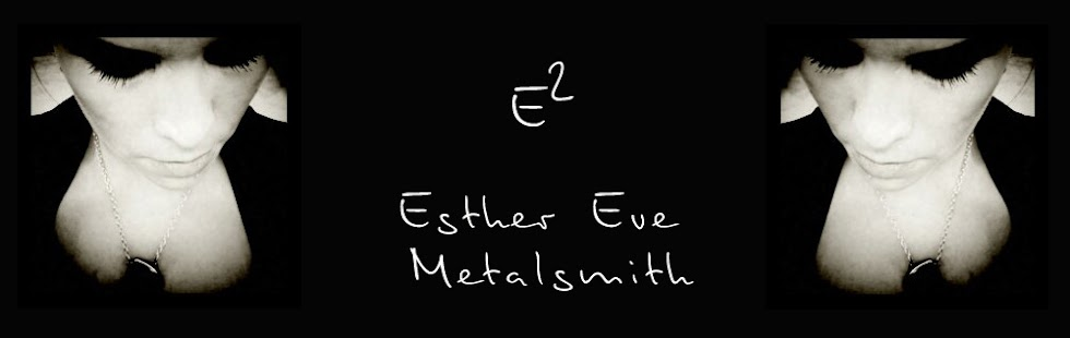 E² - Esther Eve, Metalsmith