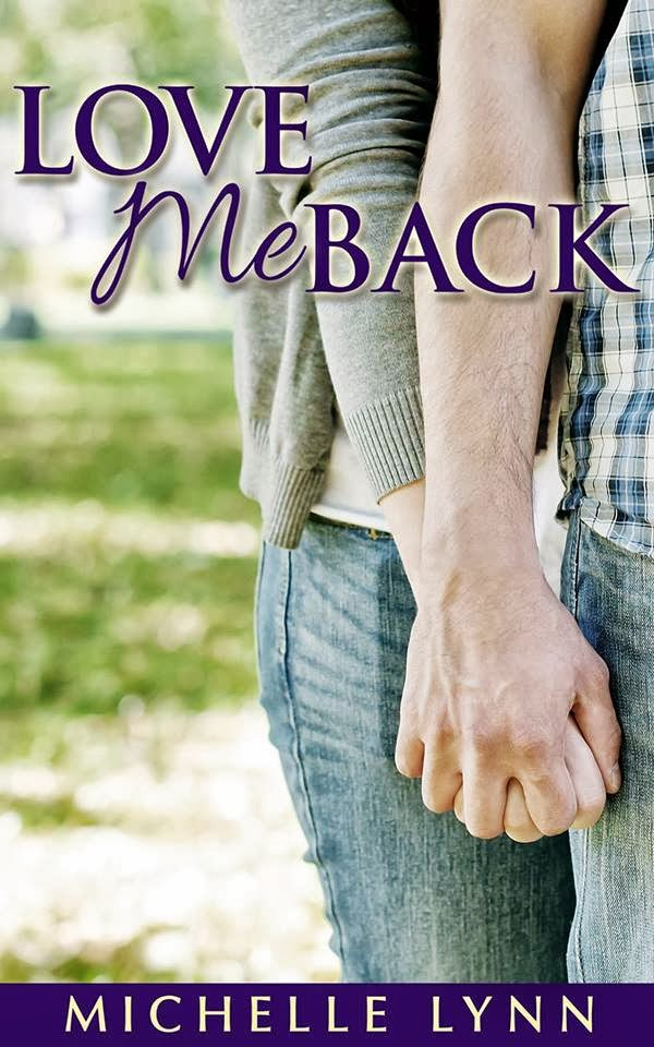 Love Me Back ~ Michelle Lynn