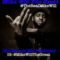 "Song: ""Mo Money, Mo Problems"" Mike Will The Great"