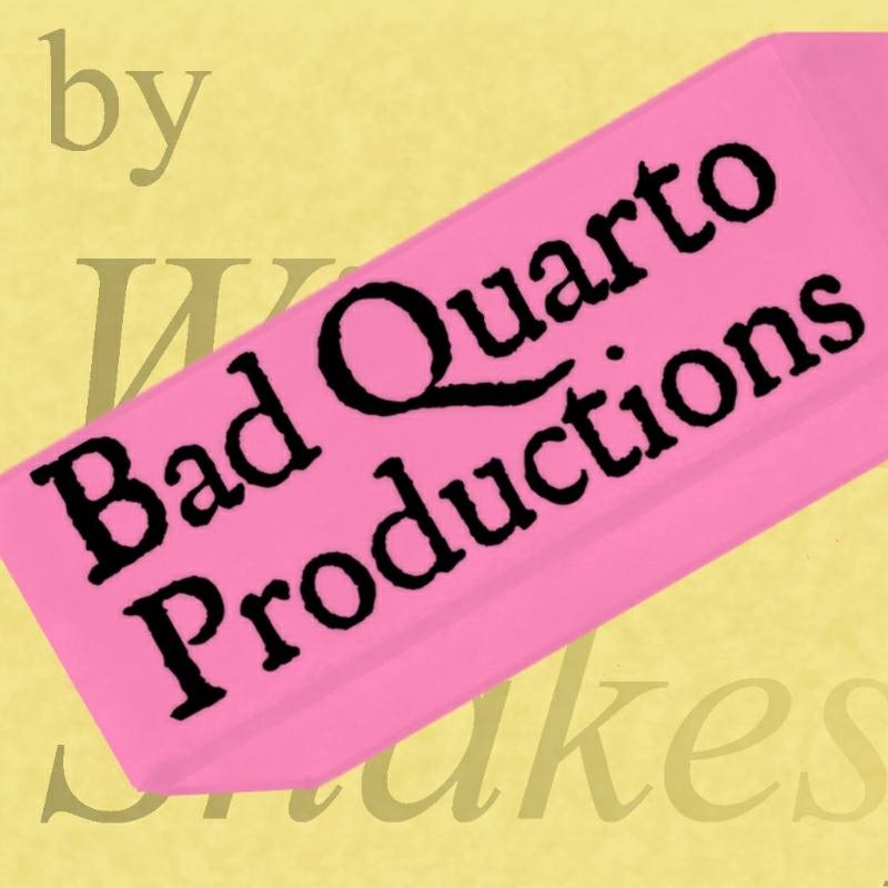 Bad Quarto Productions