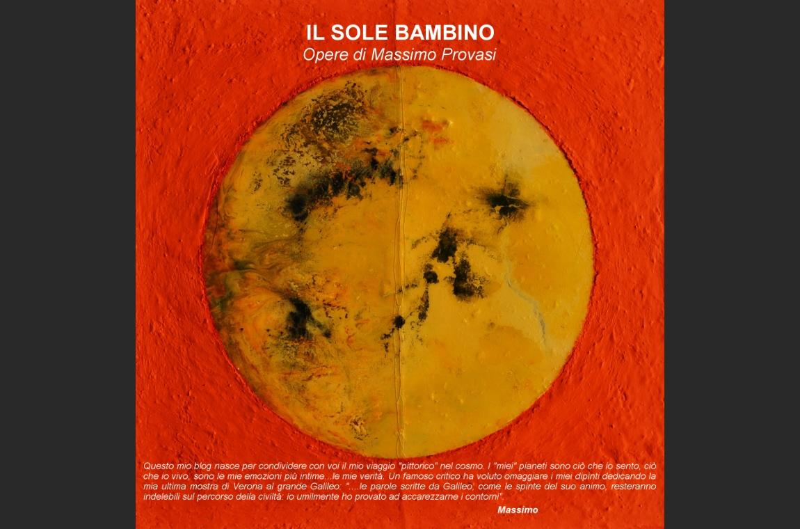 IL SOLE BAMBINO - Opere di Massimo Provasi