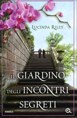 Il pianeta dei libri il giardino degli incontri segreti - Il giardino dei fiori segreti ...