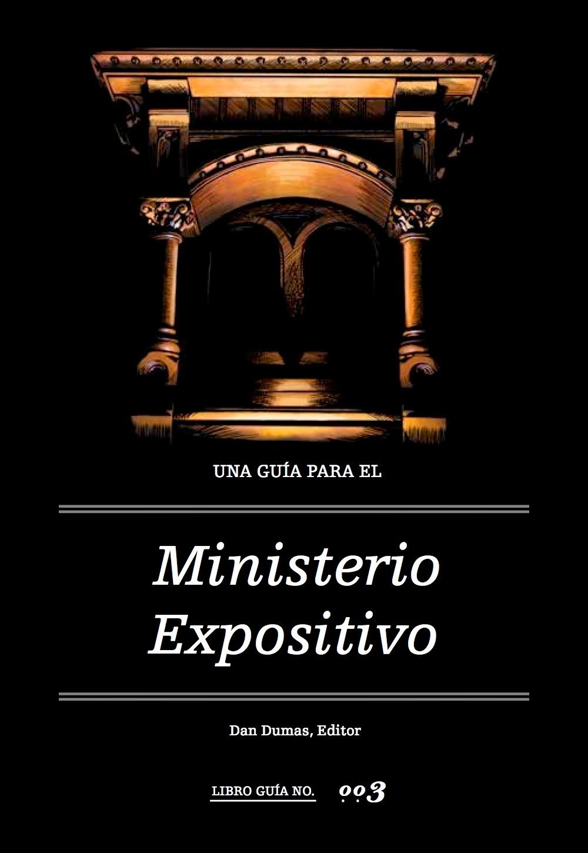 Dan Dumas-Una Guia Para El Ministerio Expositivo-