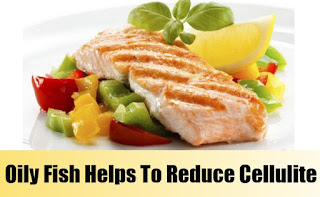 How To Get Rid Of Cellulite - Oily Fish