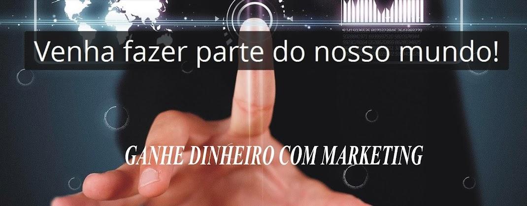 GANHE DINHEIRO COM MARKETING.