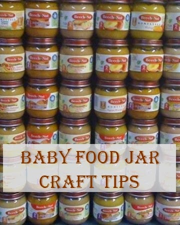 Baby Food Jar Craft Tips