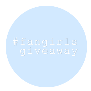 FANGIRLS GIVEAWAY