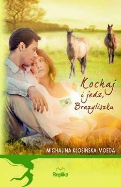 """""""Kochaj i jedz, Brazyliszku"""" Michalina Kłosińska-Moeda"""