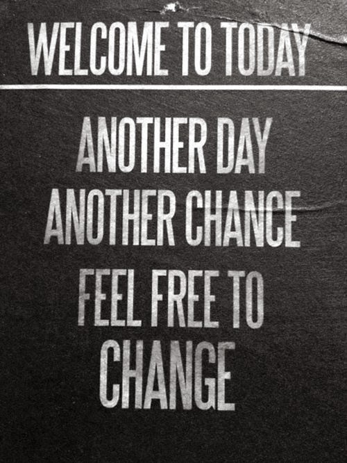 Wonderful Another Day Another Chance To Feel Free To Change ~ God Is