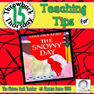 TBT - The Snowy Day teaching tips by The Picture Book Teacher.
