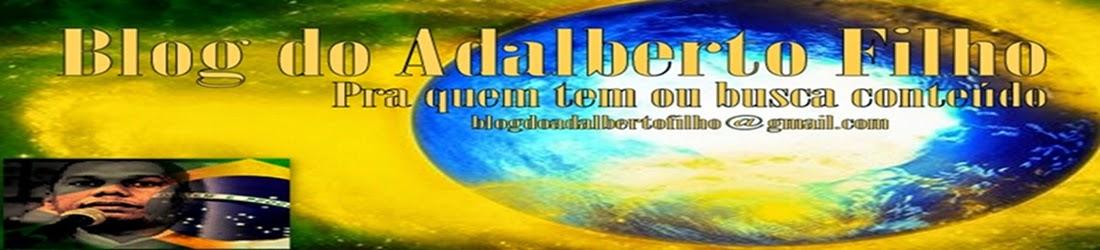 BLOG DO ADALBERTO FILHO /  blogdoadalbertofilho@hotmail.com