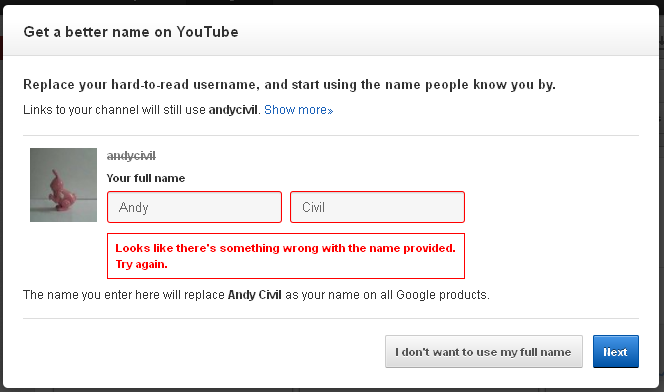 """I'm sorry if """"it looks like there's something wrong with the name provided"""" because that is my name, period!"""
