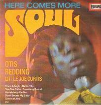 "OTIS REDDING & LITTLE JOE CURTIS - ""Here Comes More Soul"" (LP, Europa Records - 1969)"