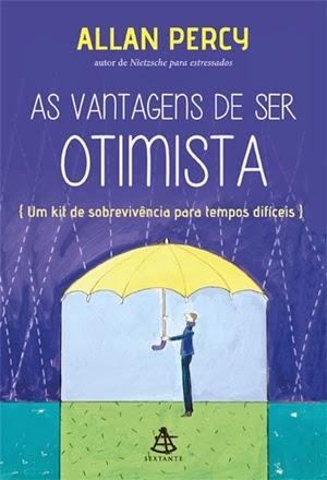 As Vantagens de ser otimista * Allan Percy