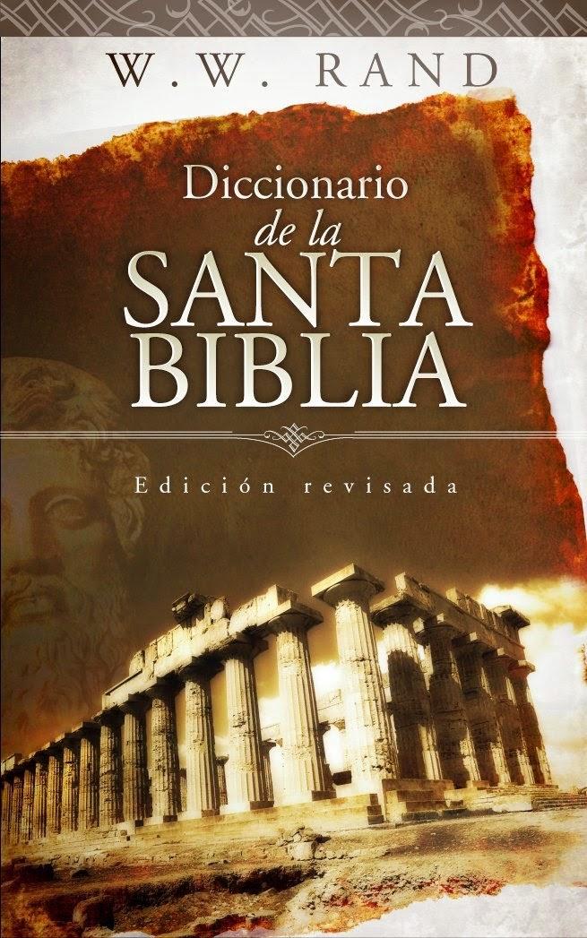 W. W. Rand-Diccionario De La Santa Biblia-