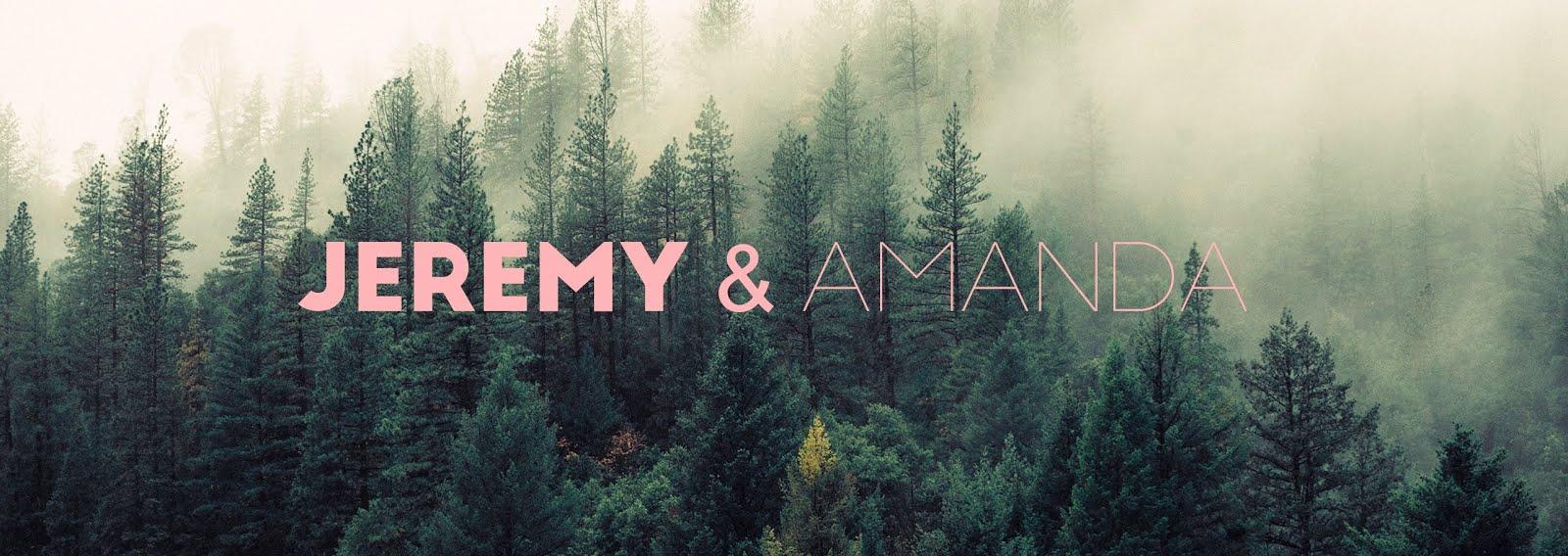 Jeremy & Amanda