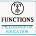 FUNCTIONS OF PHILOSOPHY OF EDUCATION