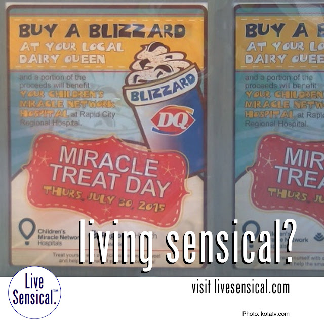 "Dairy Queen - how to livesensical.com! Dairy Queen restaurants throughout the country are celebrating ""Miracle Treat Day"". This is the 10th year that one dollar...or more from the sale of every ""Blizzard"" will be donated to Children's Miracle Network."
