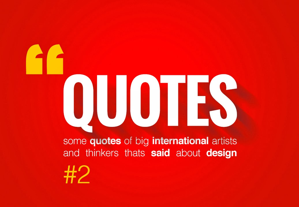 2 Best Inspirational Design Quotes Of Big International Artists And