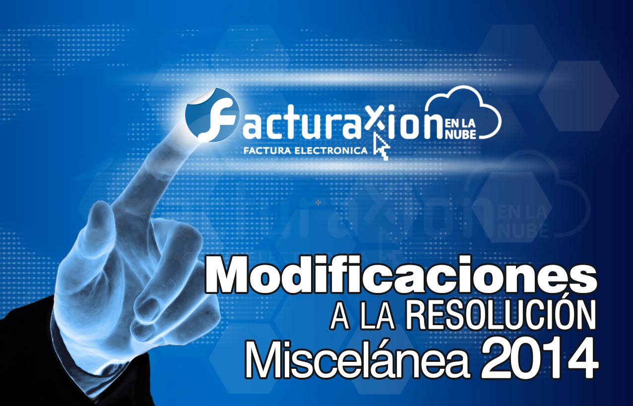 ¿Qué modificaciones presentará para la facturación electrónica la Primera Resolución de Modificaciones a la Resolución Miscelánea Fiscal para 2014?