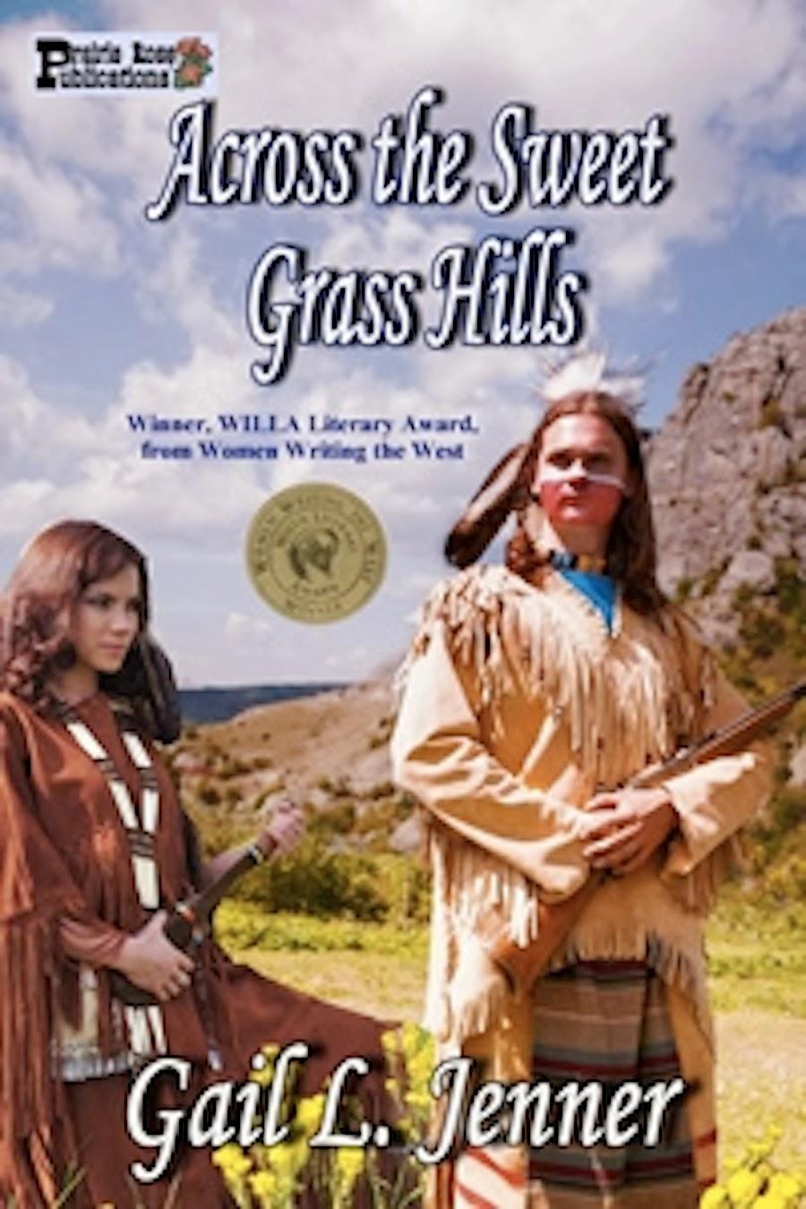 ACROSS THE SWEET GRASS HILLS, My Willa Award Winning Novel