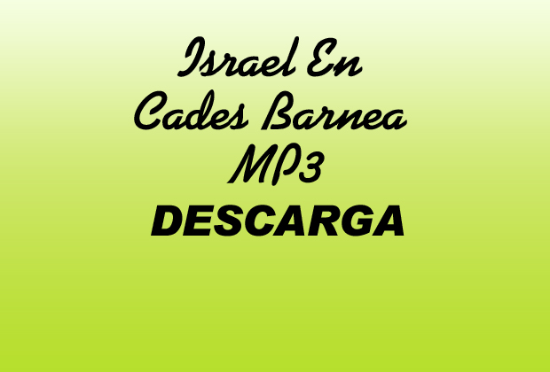 Israel En Cades Barnea MP3