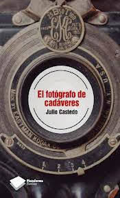 El fotógrafo de cadaveres. Julio Castedo