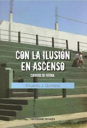 """""""Con lailusión en ascenso - Cuentos de Fútbol"""""""