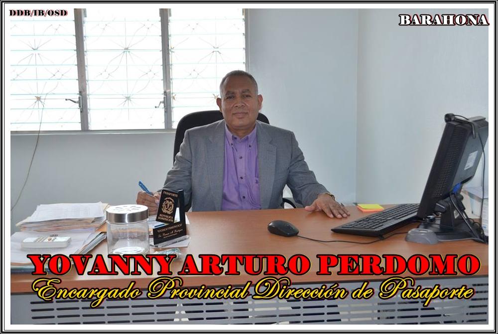 LIC. YOVANNY ARTURO PERDOMO, ENCARGADO PROVINCIAL DE PASAPORTE
