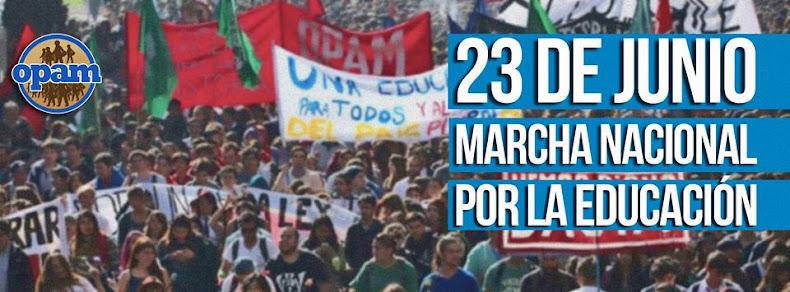 MARCHA NACIONAL POR LA EDUCACIÓN 23 DE JUNIO