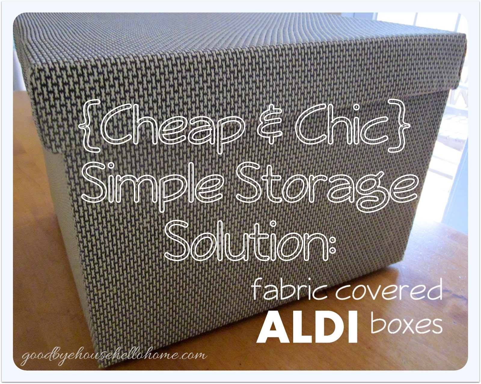 {Cheap U0026 Chic} Simple Storage :: DIY Fabric Covered ALDI Boxes