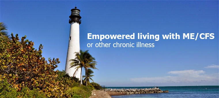 Empowered living with ME/CFS or other chronic illness